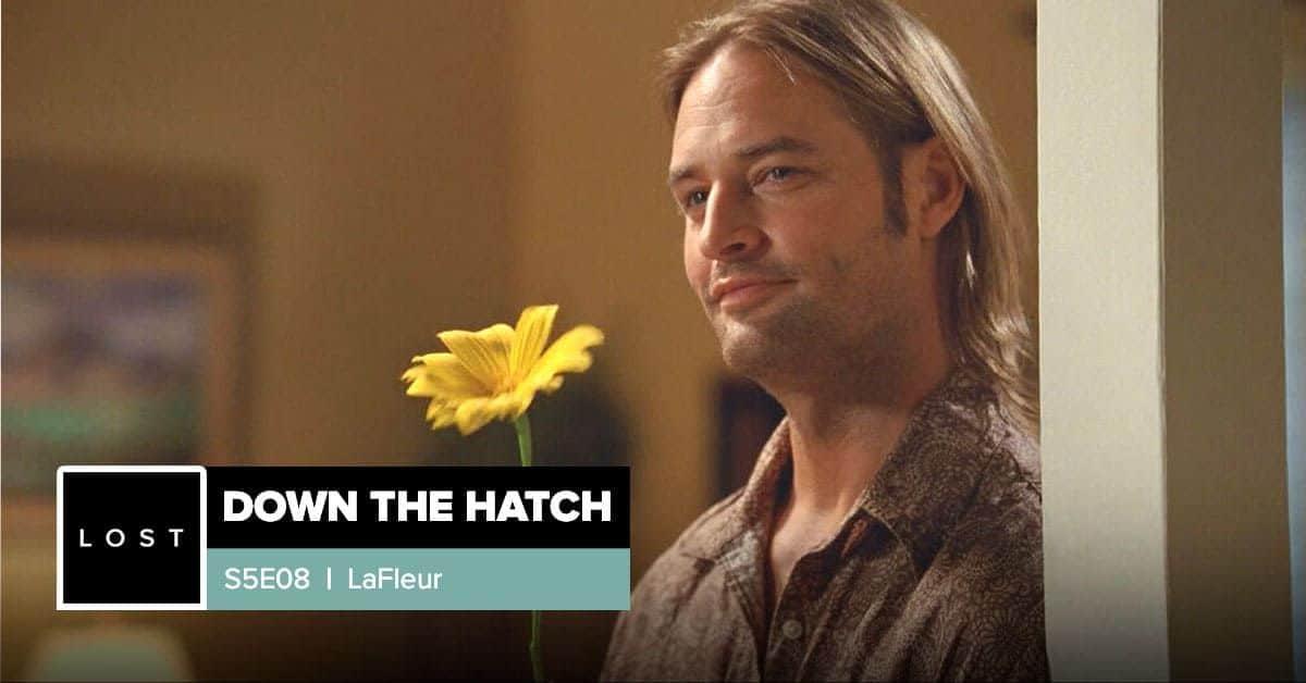 Lost: Down the Hatch   Season 5 Episode 8: 'LaFleur'