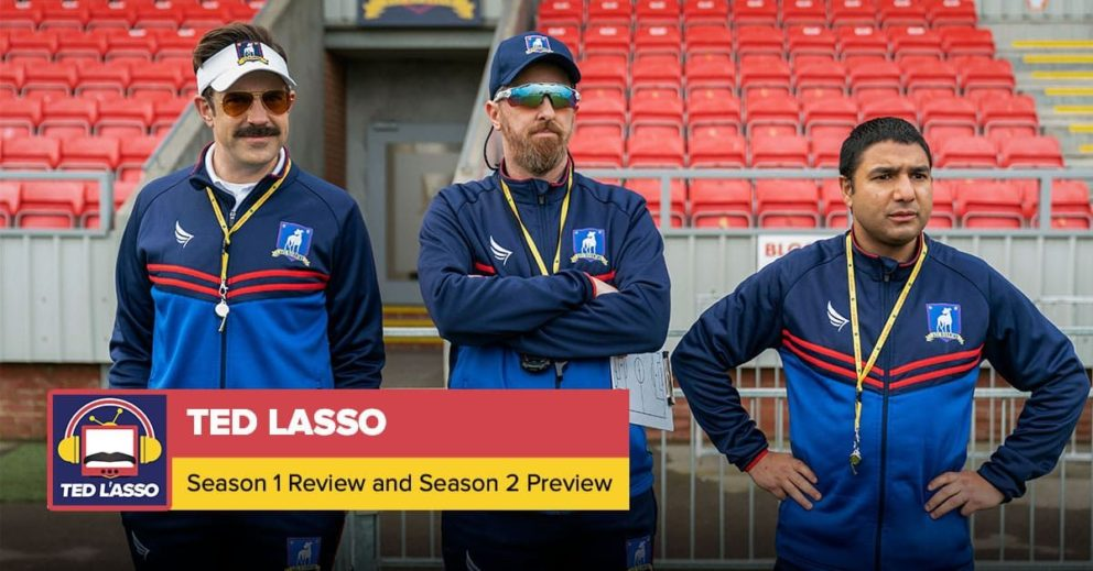 Ted Lasso | Season 1 Recap + Season 2 Preview