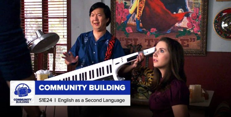 Community Building   Season 1 Episode 24: 'English as a Second Language'