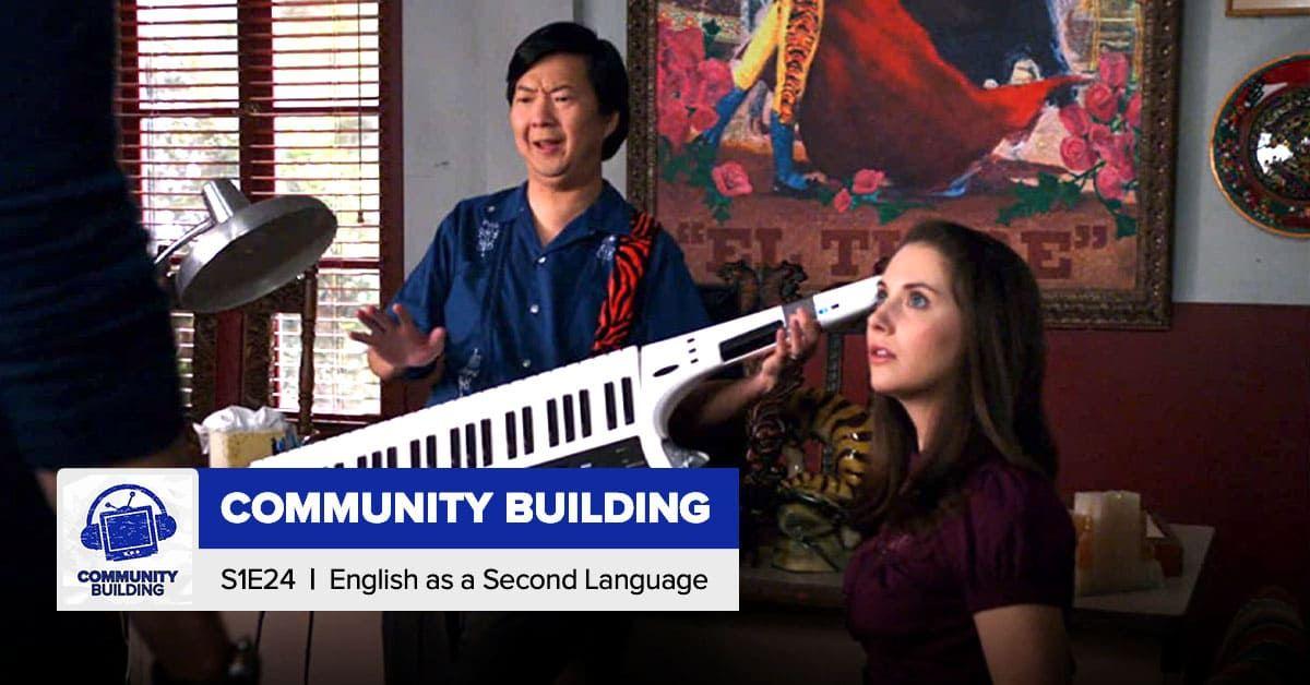 Community Building | Season 1 Episode 24: 'English as a Second Language'