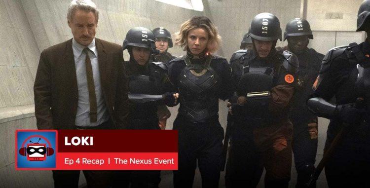 "Loki Season 1 Episode 4 Recap: ""The Nexus Event"" | Everything is Super"