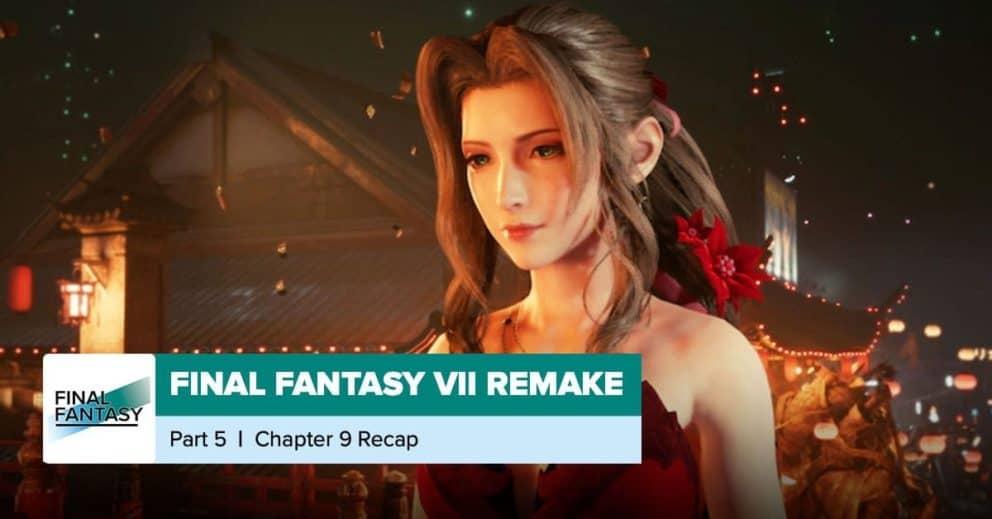 Final Fantasy VII Remake | Chapter 9 Recap