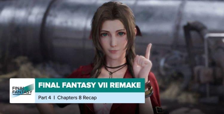 Final Fantasy VII Remake   Chapter 8 Recap