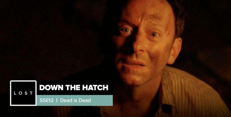 Lost: Down the Hatch | Season 5 Episode 12: 'Dead is Dead'
