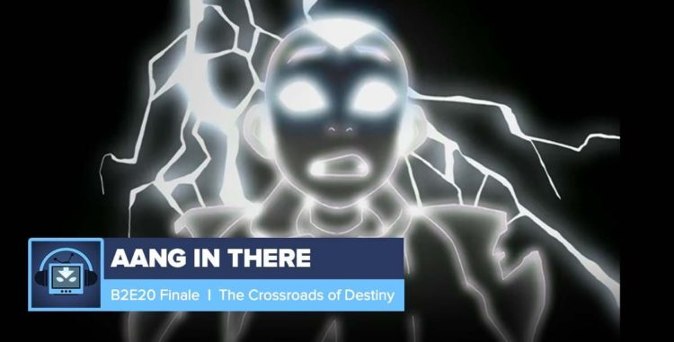 AANG IN THERE: Book 2 Episode 20: The Crossroads of Destiny