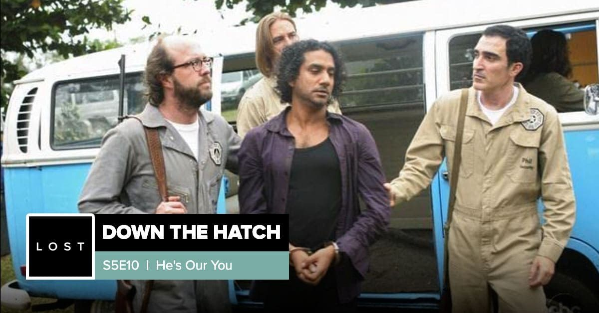 Lost: Down the Hatch | Season 5 Episode 10: 'He's Our You'
