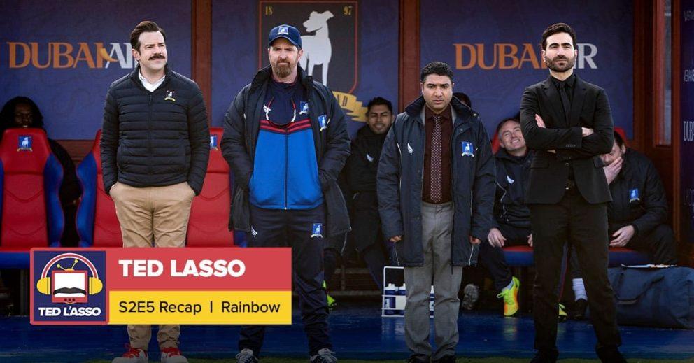 Ted Lasso | Season 2 Episode 5 Recap: 'Rainbow'