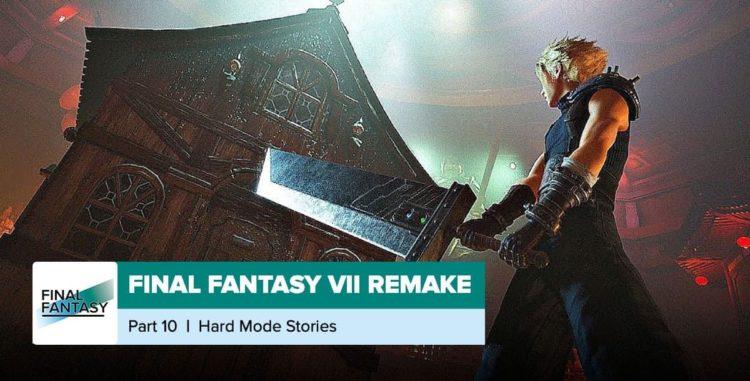 Final Fantasy VII Remake | Hard Mode Recap