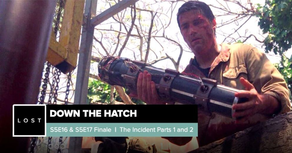 Lost: Down the Hatch   Season 5 Finale: 'The Incident'