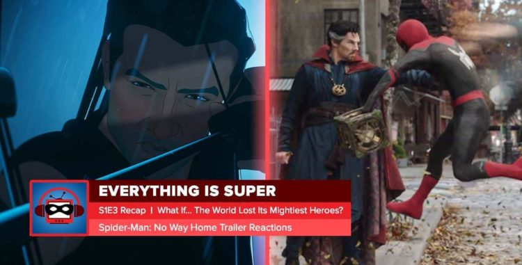 """Marvel's What If? Episode 3 Recap: """"What If… the World Lost Its Mightiest Heroes?"""" + 'Spider-Man: No Way Home' Trailer Reactions