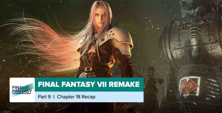 Final Fantasy VII Remake | Chapters 18 Recap