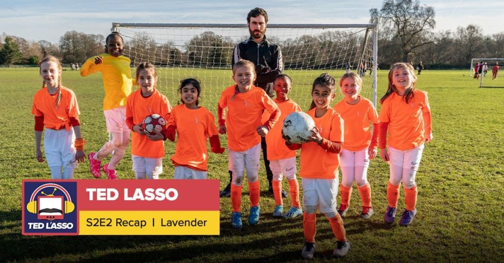 Ted Lasso | Season 2 Episode 2 Recap: 'Lavender'
