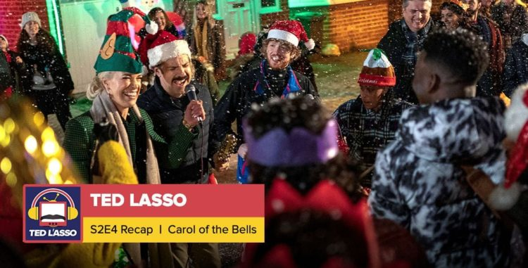 Ted Lasso | Season 2 Episode 4 Recap: 'Carol of the Bells'