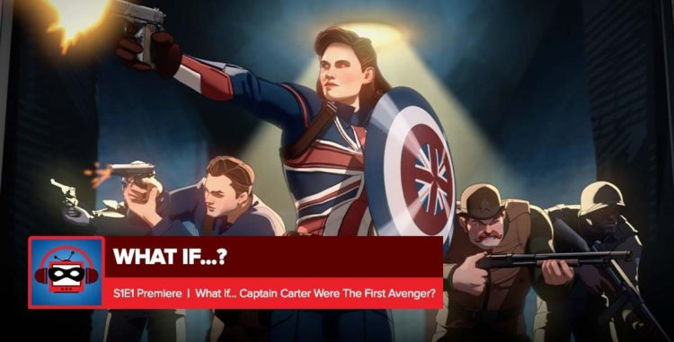 """Marvel's What If? Episode 1 Recap: """"What If... Captain Carter Were The First Avenger?"""" 