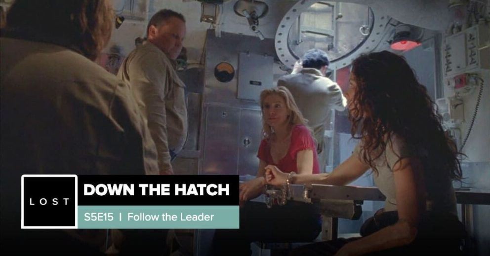 Lost: Down the Hatch   Season 5 Episode 15: 'Follow the Leader'