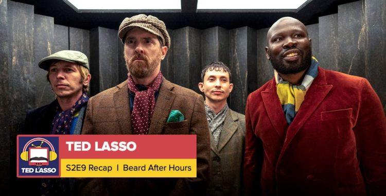 Ted Lasso | Season 2 Episode 9 Recap: 'Beard After Hours'