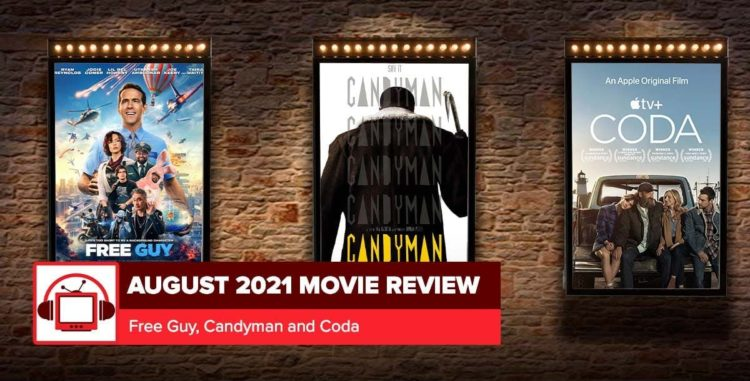 'Candyman,' 'Free Guy' and 'Coda' | August 2021 Movie Reviews