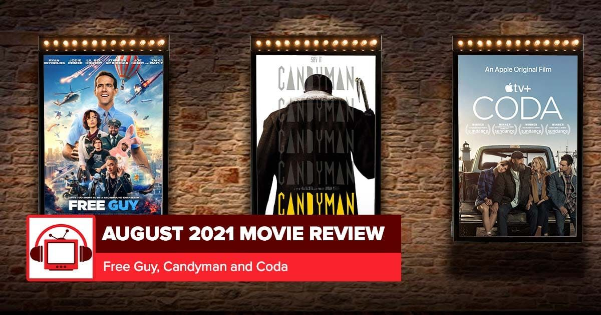 'Candyman,' 'Free Guy' and 'Coda'   August 2021 Movie Reviews