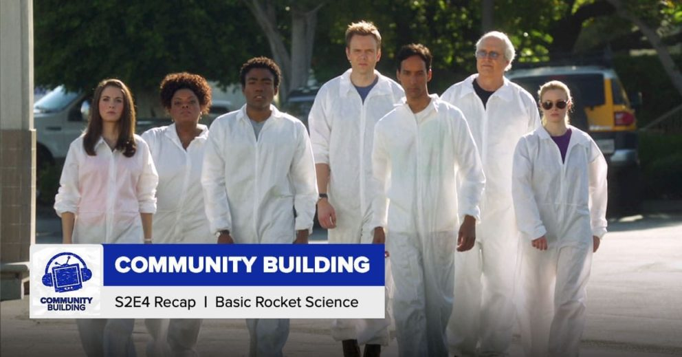 Community Building   Season 2 Episode 4: 'Basic Rocket Science'