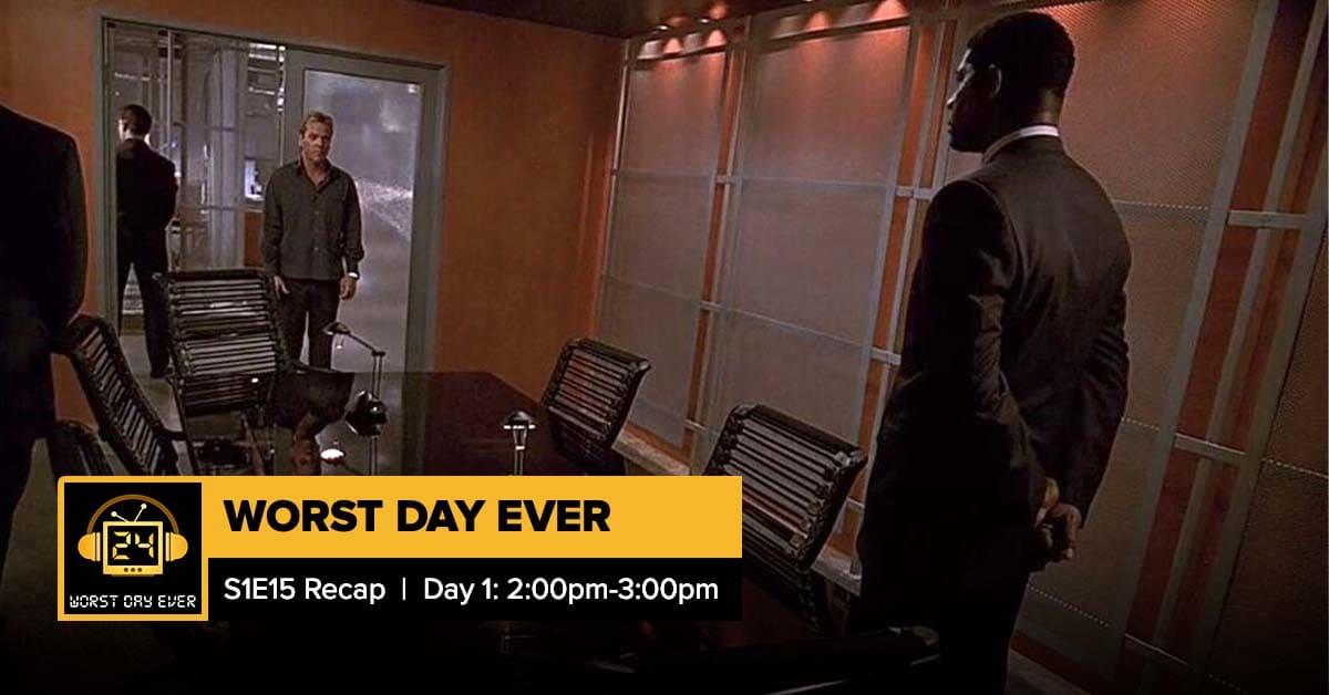 24 Season 1 Episode 15 Recap | Worst Day Ever