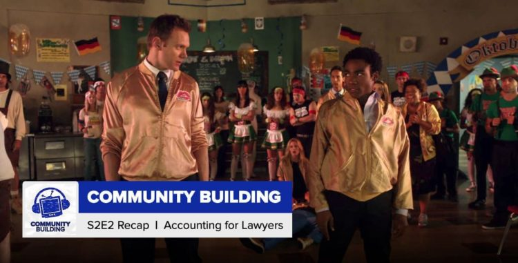 Community Building | Season 2 Episode 2: 'Accounting For Lawyers'