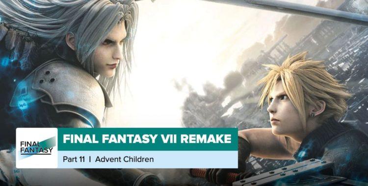 Final Fantasy VII: Advent Children Recap