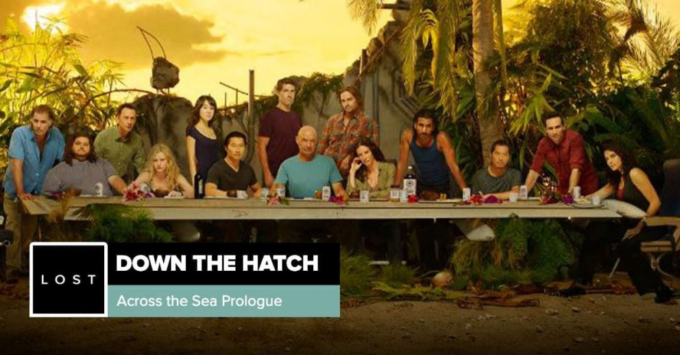 Lost: Down the Hatch | Season 6 Prologue: 'Across the Sea'