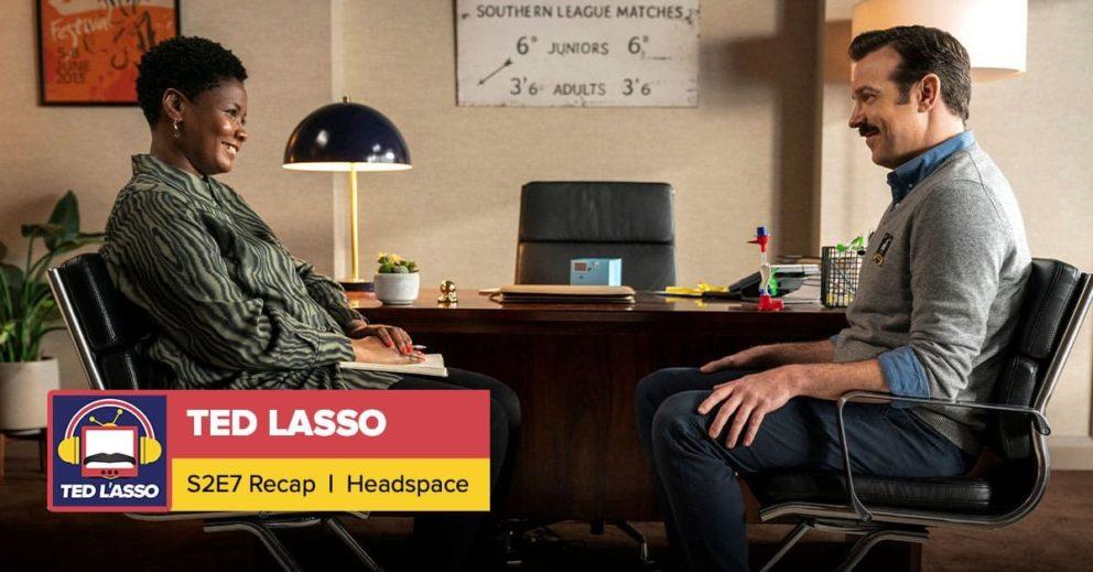 Ted Lasso   Season 2 Episode 7 Recap: 'Headspace'