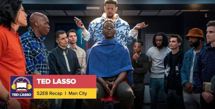Ted Lasso   Season 2 Episode 8 Recap: 'Man City'