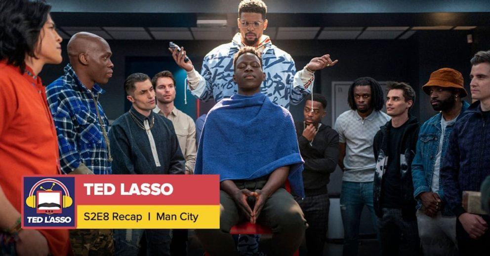 Ted Lasso | Season 2 Episode 8 Recap: 'Man City'