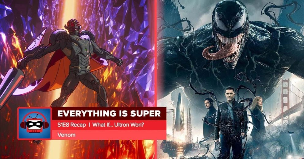 """Venom + Marvel's What If? Episode 8 Recap: """"What If... Ultron Won?""""   Everything is Super"""
