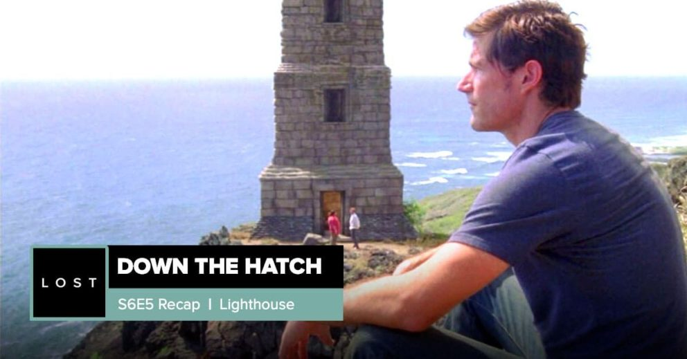 Lost: Down the Hatch | Season 6 Episode 5: 'Lighthouse'