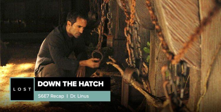Lost: Down the Hatch   Season 6 Episode 7: 'Dr. Linus'