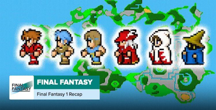 Final Fantasy 1 Recap