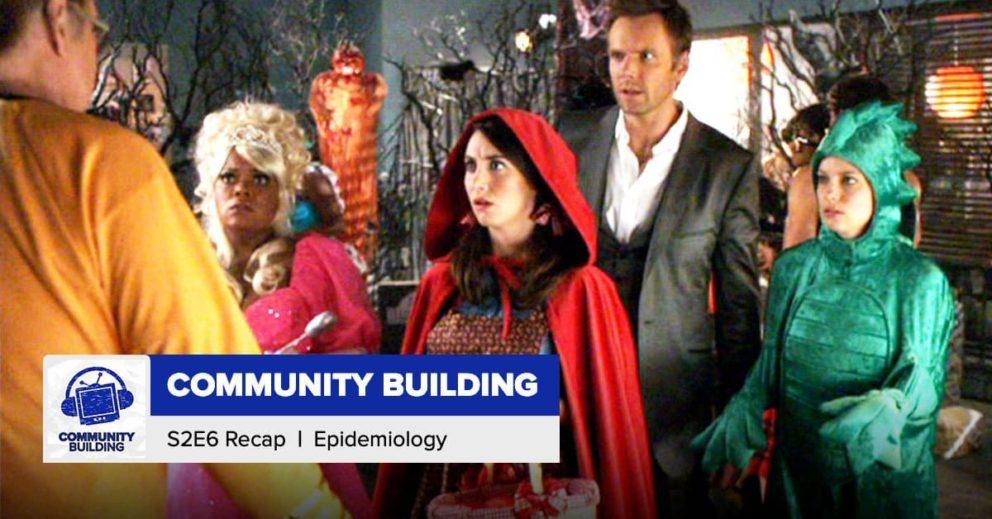 Community Building   Season 2 Episode 6: 'Epidemiology'