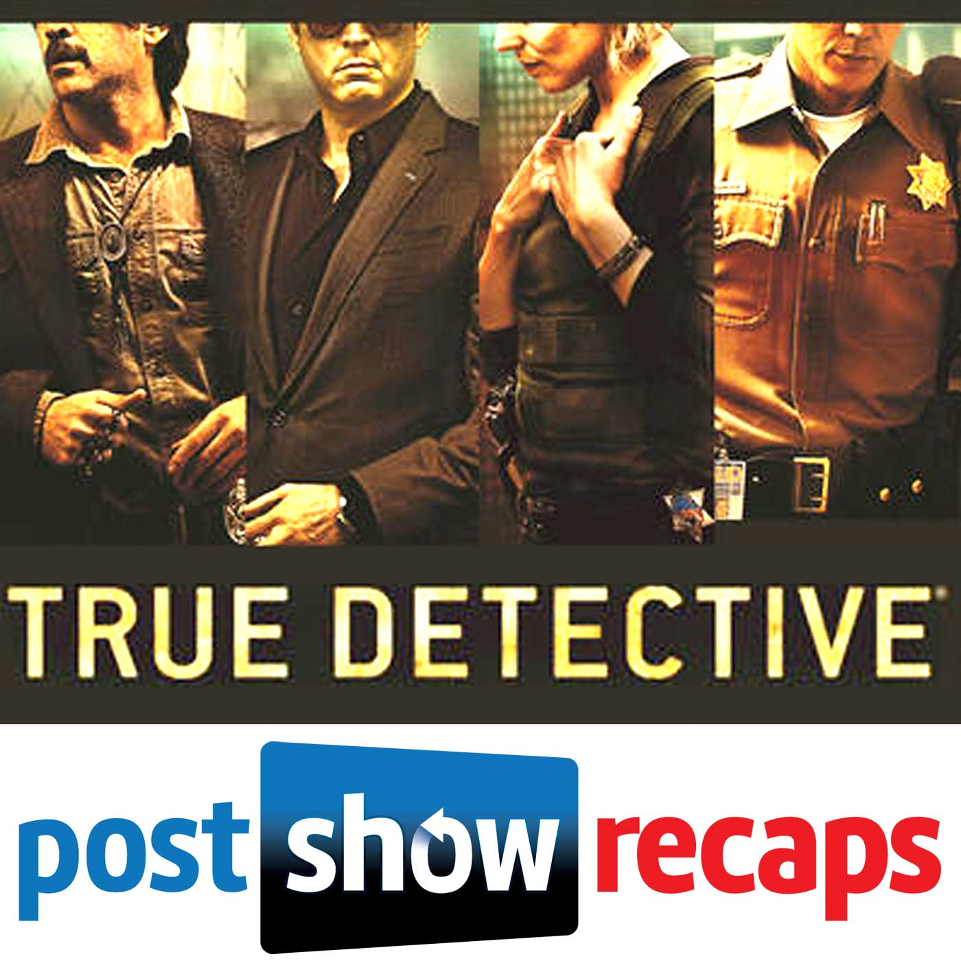 True Detective | Post Show Recaps of the HBO Series